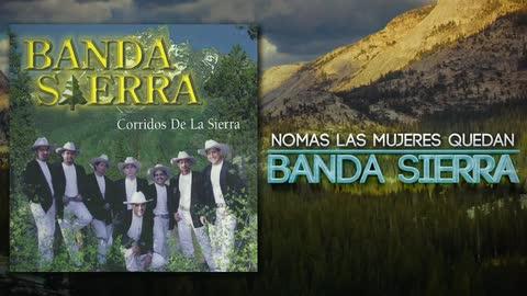 Banda Sierra - Nomas Las Mujeres Quedan (Álbum Completo) - Cruz de Piedra